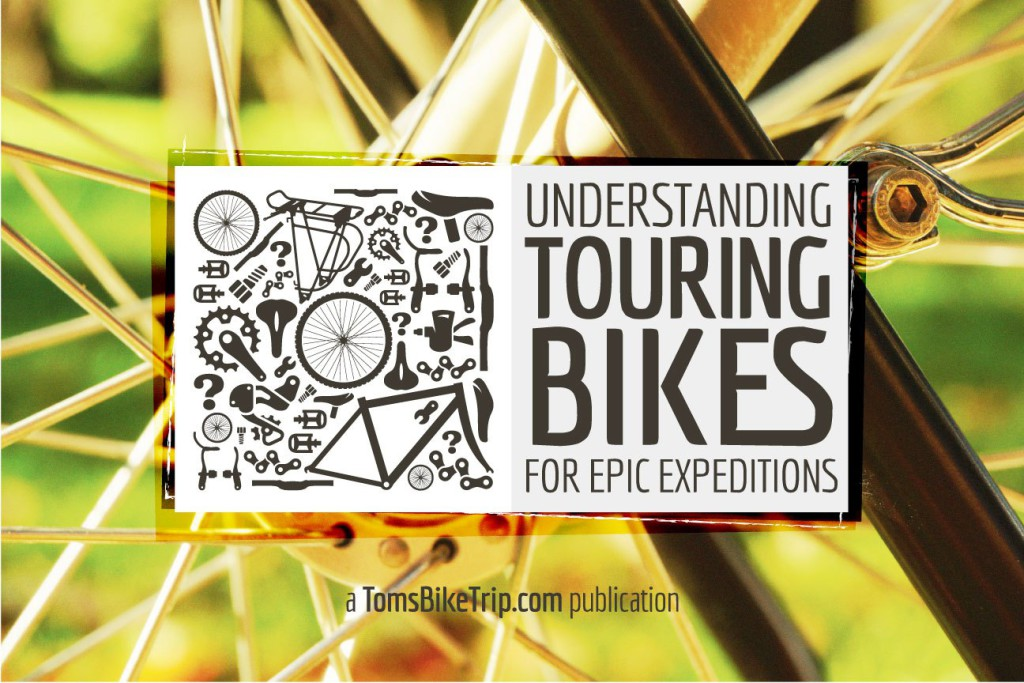 Understanding-Touring-Bikes-For-Epic-Expeditions-2016-Edition-Cover